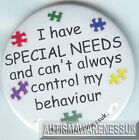 Special Needs Awareness Badge,  Have SNs, Can't always control behaviour
