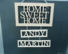 A WOODEN SIGN HOME SWEET HOME C/W NAMES READY FOR YOU TO DECORATE