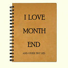 Blank Writing Journal Diary Notebook - I Love Month End - 5 x 7 inch