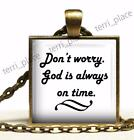 Don't Worry God is Always on Time Glass Top Bronze Pendant Necklace