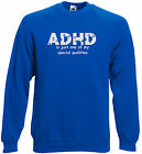 ADHD Adults Sweats  and Hoodies, ADHD, just one of my special qualities