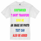CUSTOMISED IRON ON TRANSFER SEND ANY IMAGE, PHOTO OR TEXT TO CREATE  T SHIRTS