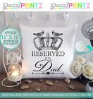 "16""X16"" PERSONALISED GIFT CUSHION RESERVED FOR DAD FATHERS DAY GIFT CHRISTMAS"