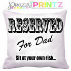 RESERVED FOR DAD CUSHION INCLUDES INSERT FATHERS DAY CHRISTMAS GIFT BIRTHDAY