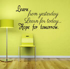 Wall Decals Quotes Learn from yesterday Learn for today Phrase home Design NS231