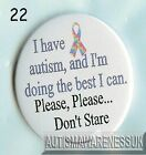 Autism Button Badges, I Have Autism, please don't stare