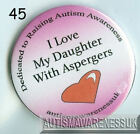 Aspergers Badges, I love my daughter with Aspergers