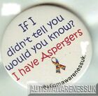 Aspergers Badges, If I didn't tell you would you know I have Aspergers