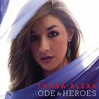 Thana Alexa - Ode to Heroes [CD]