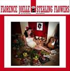 FLORENCE JOELLE - STEALING FLOWERS NEW CD