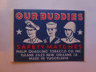 OUR BUDDIES MATCHES MATCH BOX LABEL c1950s NORMAL SIZE YUGOSLAVIA MADE