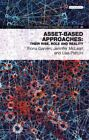 Asset-Based Approaches: Their Rise, Role and Reality by Fiona Garven (English) P
