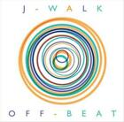 J WALK - OFF BEAT NEW CD