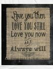 Handmade Burlap Country Wedding Wood Sign Love you then Love you stil alway will