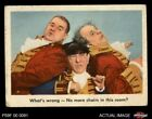 what do gaming chairs do - 1959 Fleer Three Stooges #90 What's Wrong No More chairs in this room VG