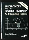 Spectroscopy of the Fourier Transform, w. Diskette (3 1/2 Zoll): An Interactive