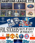 TOPPS CHAMPIONS LEAGUE 17/18 2017 2018 STICKERS FOILS!! BUY 3 GET 3...