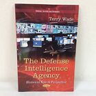The Defense Intelligence Agency: Historical Role in Perspective Softcover Book
