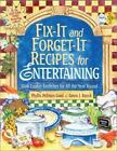Fix-It and Forget-It Recipes for Entertaining: Slow Cooker Favorites for All the