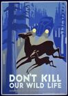 Don't Kill Our Wild Life | Vintage Poster | A1, A2, A3