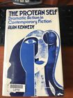 THE PROTEAN SELF: DRAMATIC ACTION IN CONTEMPORARY FICTION by ALAN KENNEDY (BB4)