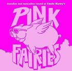 Pink Fairies - Mandies And Mescaline Round At Uncle Harrys [CD]