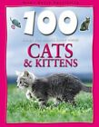 100 Things You Should Know About Cats and Kittens (100 Things You Should Know A