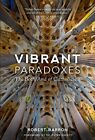 NEW - Vibrant Paradoxes: The Both/And of Catholicism by Robert Barron