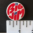 """I'm Big on Jim Thompson, 1.375"""" Vintage IL Governor Political Pin-Back Button"""
