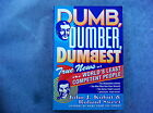 Dumb, Dumber, Dumbest : True News of the World's Least Competent People by Jo...