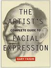 NEW - The Artist's Complete Guide to Facial Expression by Faigin, Gary