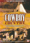 Cowboy Country - The Native Americans New DVD