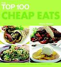 Top 100 Cheap Eats : 100 Delicious Budget Recipes for the Whole Family