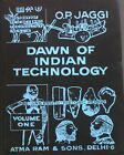 Dawn of Indian Technology. History of Science and Technology in India Vol. One.