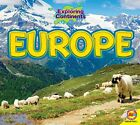 NEW - Europe (Exploring Continents) by Roumanis, Alexis