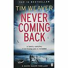 Never Coming Back: David Raker Missing Persons #4 by Not Stated-ExLibrary
