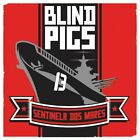 Blind Pigs - Sentinela Dos Mares 7* PUNK / PIRATES PRESS RECORDS