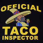 Funny Latino T-Shirt Taco Inspector Mexican Food Lover Small to 6XL and Tall