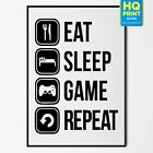 Eat Sleep Game Gamer Print Gift Idea Office Setup Decoration Poster A4...