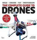 The Complete Guide to Drones by Adam Juniper (Paperback) Book