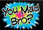 You Mad Bro? Neon Graphic T Shirt Sizes Small- 6XL Teen Tee