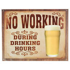 No Working During Drinking Hours Metal Bar Sign Home Pub Funny Beer Decoration