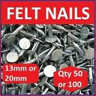 Qty 100 or 50     13mm or 20mm  GALVANISED CLOUT FELT NAILS Extra Large Head