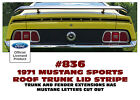836 1971 FORD MUSTANG SPORTS ROOF - TRUNK STRIPE with MUSTANG LETTERS CUTOUT