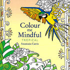 Tropical (Small Adult Colouring Book) (Colour Me Mindful) (New Mindfulness P B)