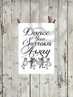 Poster*Druck*DIN A4*Dance your sorrows away*Made by Mrs. B.-Design*