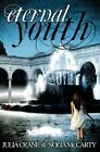 Eternal Youth by Julia Crane and Nolia McCarty (2012, Paperback)