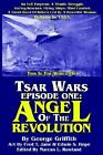 Tsar Wars Episode One : Angel of the Revolution by George Griffith (2003,...