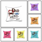 Soft Printed Quote Cushion Cover Dad Son First Hero Daughter's Love Pillow cover