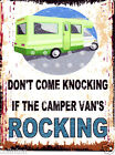 DON'T COME KNOCKING IF THE CAMPER VANS ROCKING METAL SIGN  RETRO VINTAGE STYLE